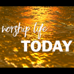 Worship Life Today 010:  Terry Reynolds
